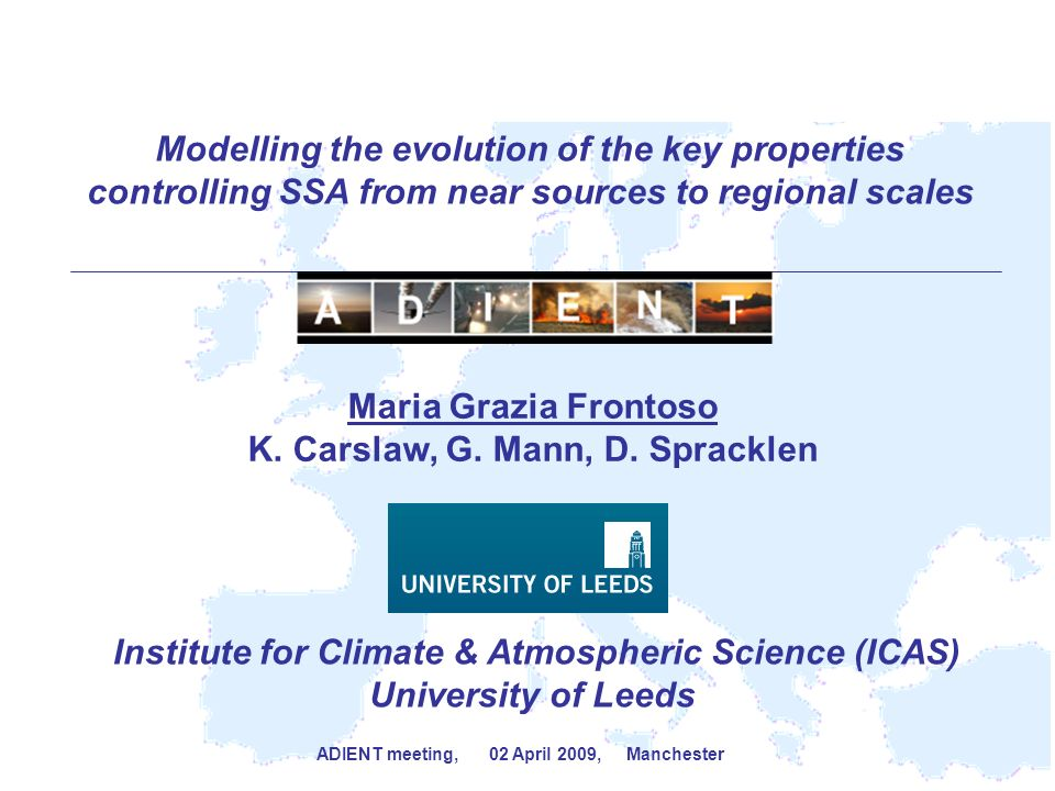 Modelling the evolution of the key properties controlling SSA from near sources to regional scales Maria Grazia Frontoso K.