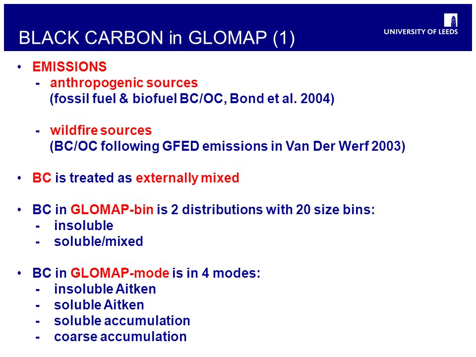 BLACK CARBON in GLOMAP (1) EMISSIONS - anthropogenic sources (fossil fuel & biofuel BC/OC, Bond et al. 2004) - wildfire sources (BC/OC following GFED