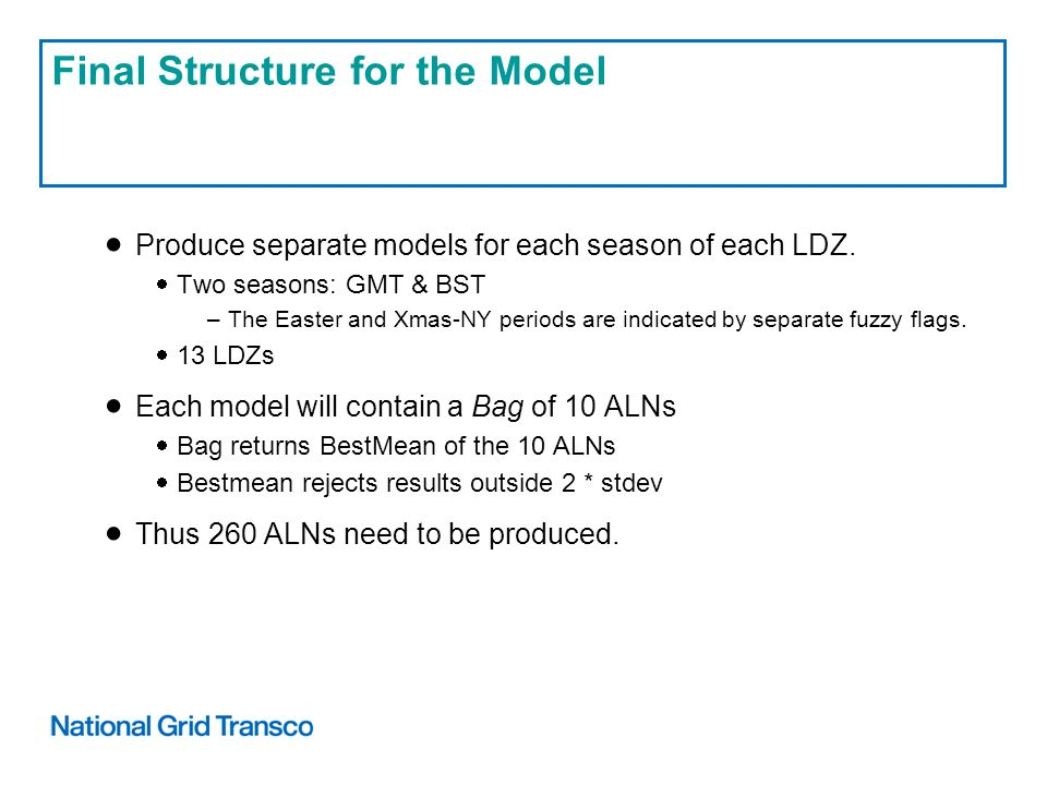 Final Structure for the Model Produce separate models for each season of each LDZ.
