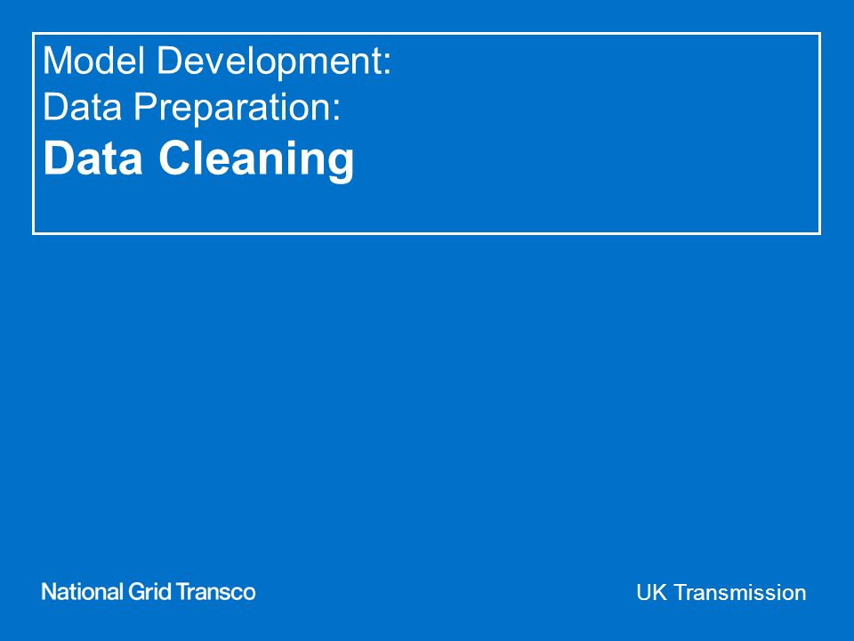 UK Transmission Model Development: Data Preparation: Data Cleaning