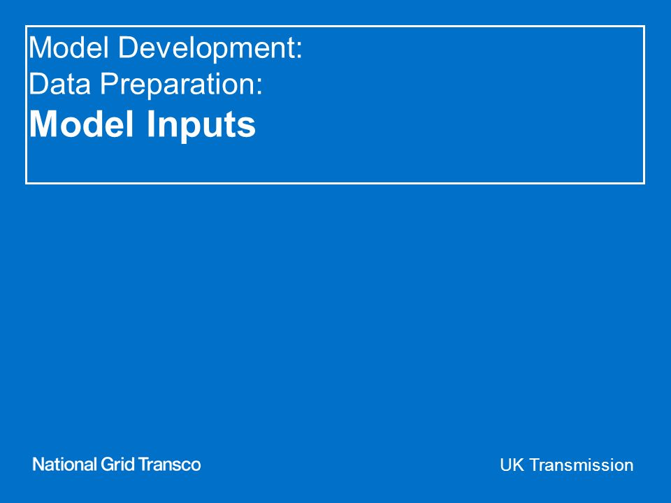 UK Transmission Model Development: Data Preparation: Model Inputs