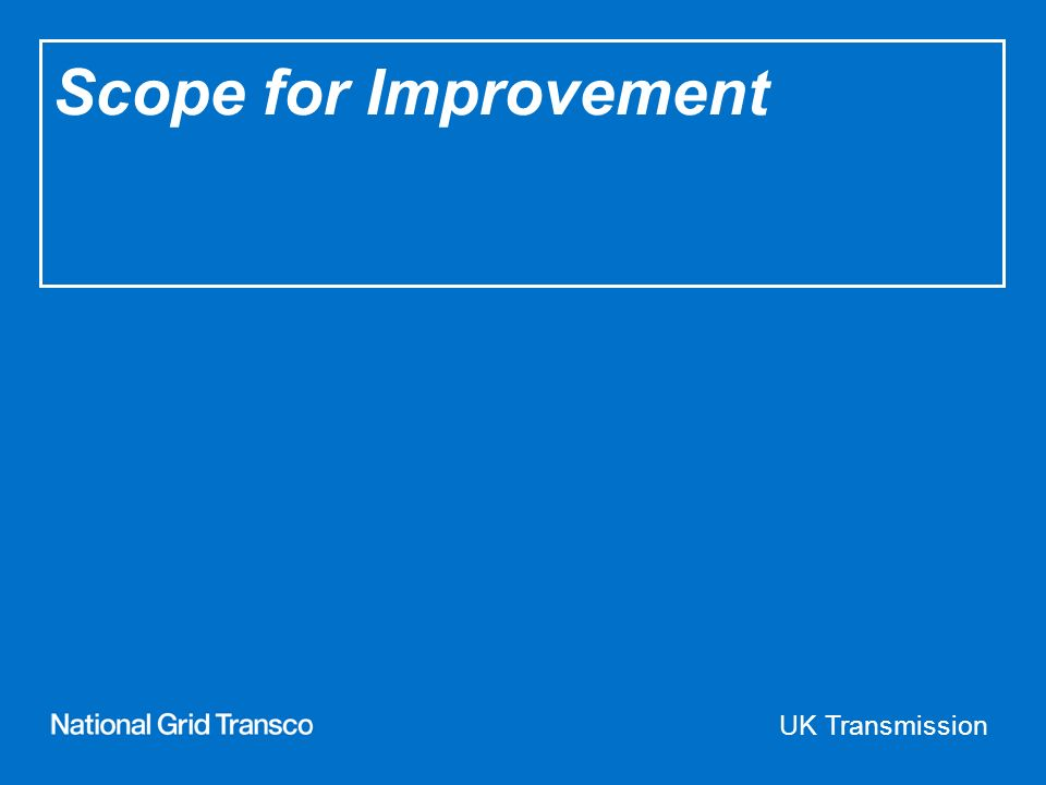 UK Transmission Scope for Improvement
