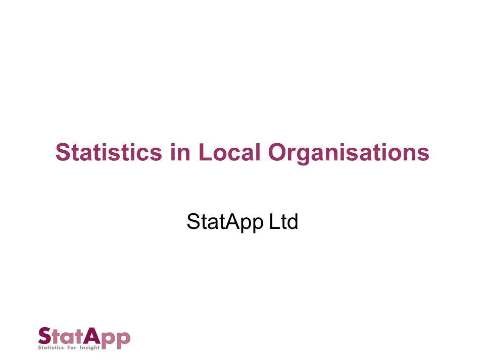 Statistics in Local Organisations StatApp Ltd