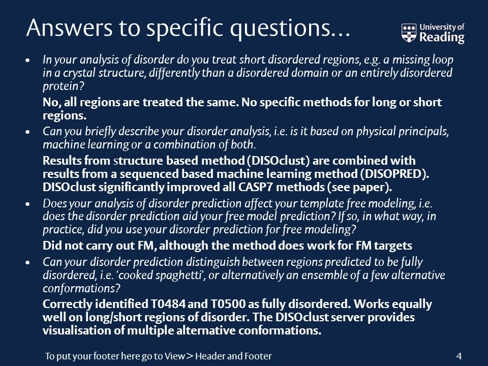 To put your footer here go to View > Header and Footer4 Answers to specific questions… In your analysis of disorder do you treat short disordered regions, e.g.