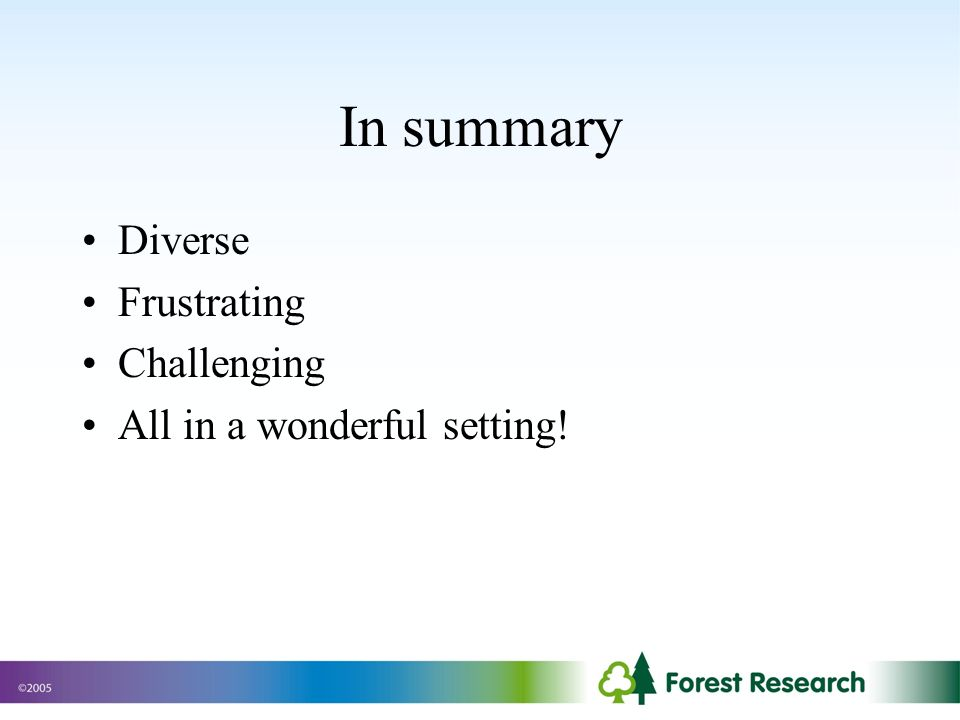 In summary Diverse Frustrating Challenging All in a wonderful setting!