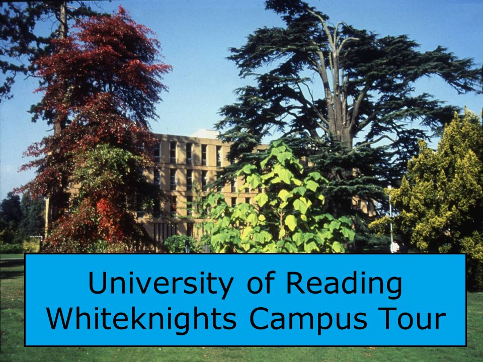 About the Campus The Whiteknights site has been described as one of the most beautiful campus sites in the UK.