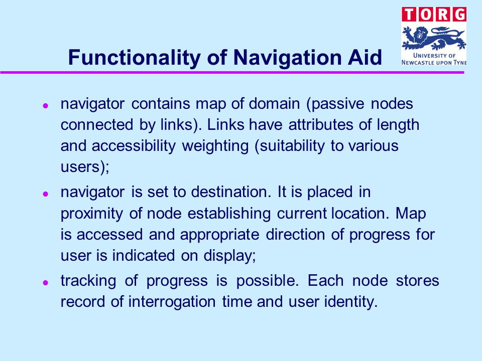 Functionality of Navigation Aid l navigator contains map of domain (passive nodes connected by links). Links have attributes of length and accessibili