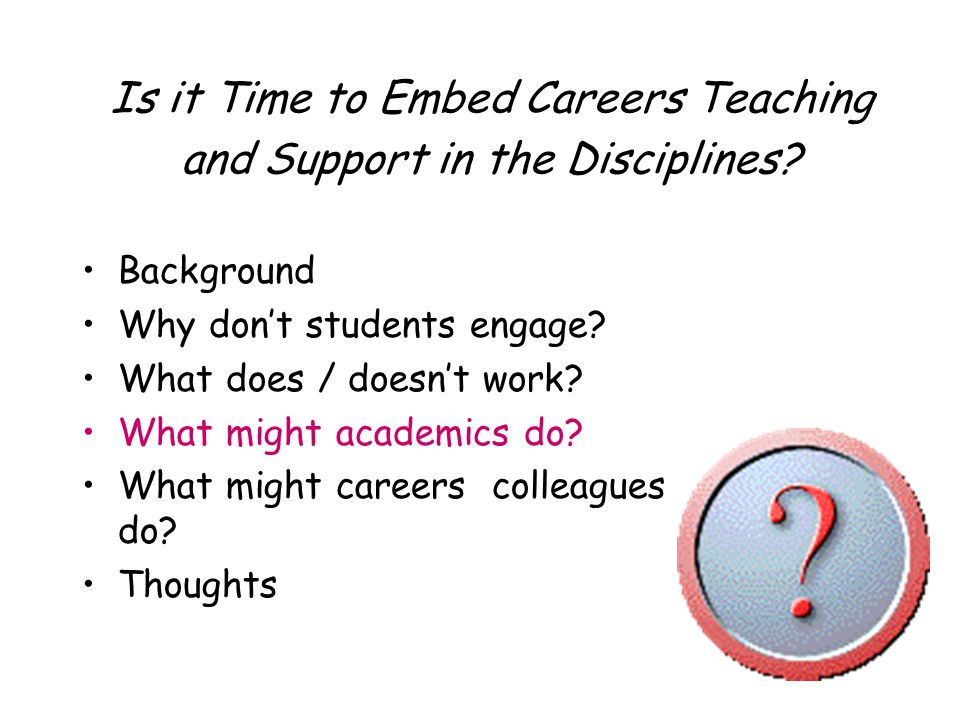 Is it Time to Embed Careers Teaching and Support in the Disciplines.
