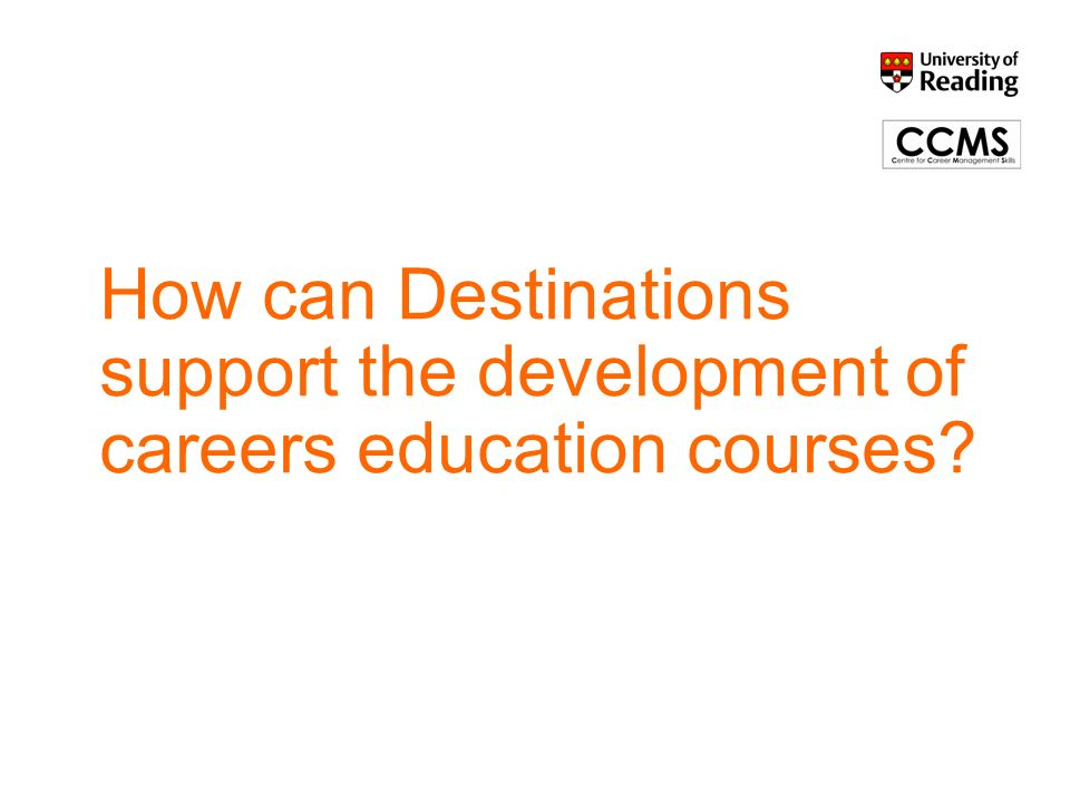 How can Destinations support the development of careers education courses