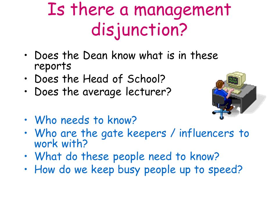 Is there a management disjunction.