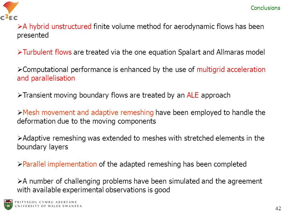 42 Conclusions A hybrid unstructured finite volume method for aerodynamic flows has been presented Turbulent flows are treated via the one equation Sp