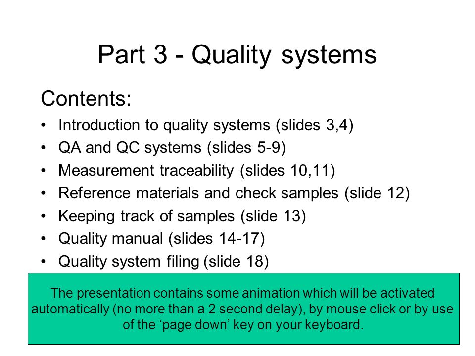 Part 3 - Quality systems Contents: Introduction to quality systems (slides 3,4) QA and QC systems (slides 5-9) Measurement traceability (slides 10,11)