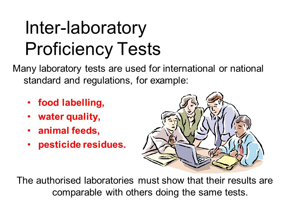 Show labs how well they compare with others; Help them to reduce the overall variability in testing; Proficiency Schemes (1) Give the regulatory authorities and consumers confidence that their quality criteria are meaningful Participation in proficiency testing schemes offer the following benefits: