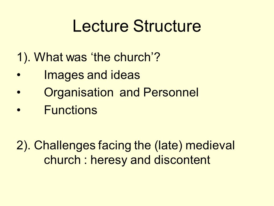 Lecture Structure 1). What was the church.