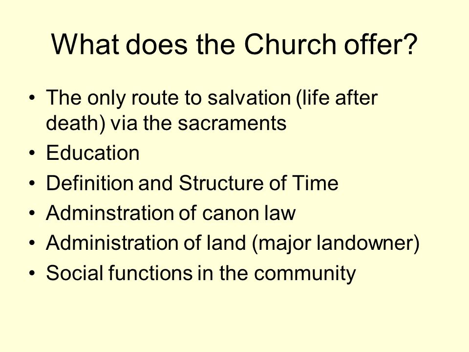 What does the Church offer.