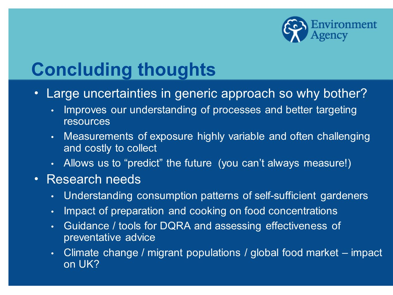 Concluding thoughts Large uncertainties in generic approach so why bother? Improves our understanding of processes and better targeting resources Meas