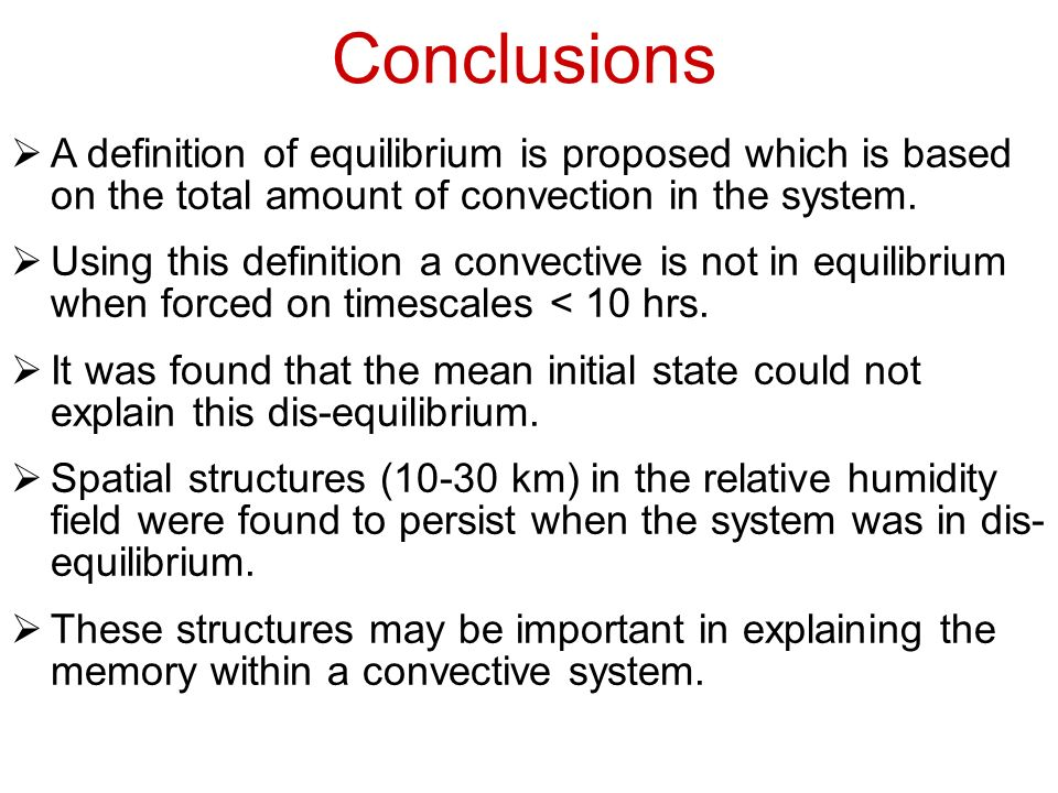 Conclusions A definition of equilibrium is proposed which is based on the total amount of convection in the system.