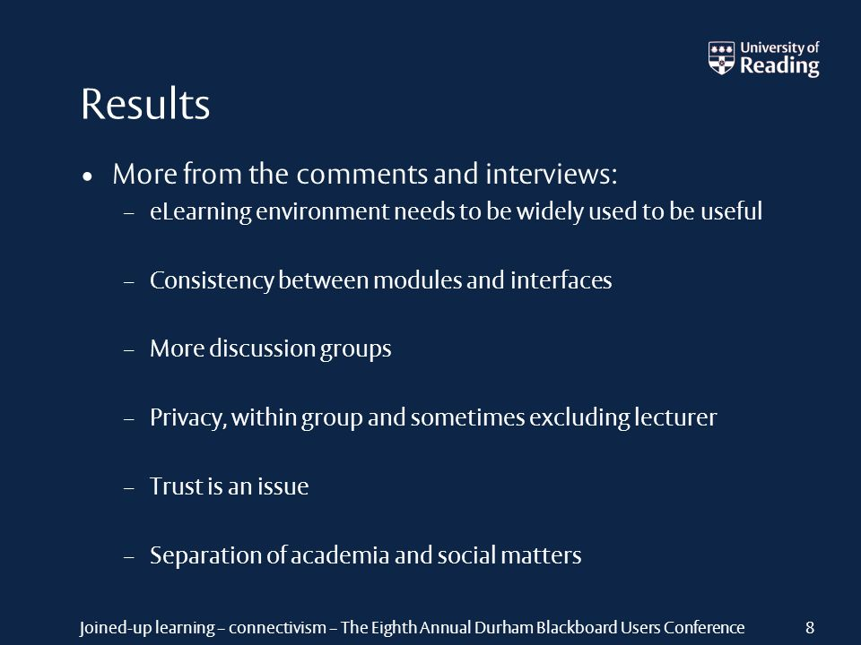 Joined-up learning – connectivism – The Eighth Annual Durham Blackboard Users Conference Results More from the comments and interviews: – eLearning en