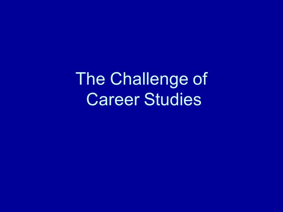 The Challenge of Career Studies