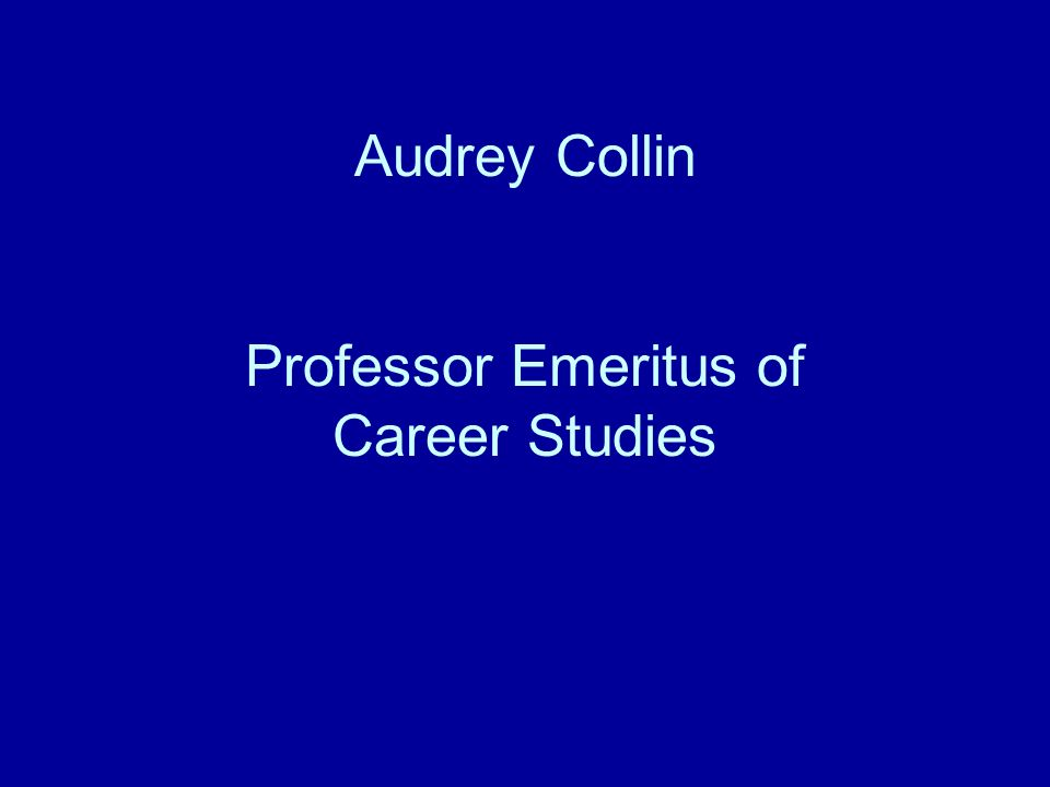 Audrey Collin Professor Emeritus of Career Studies