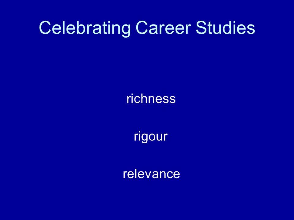 Celebrating Career Studies richness rigour relevance