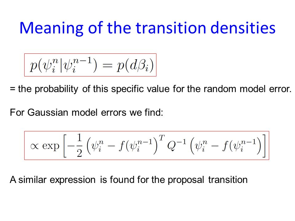 Particle filter with proposal density Stochastic model Proposed stochastic model: Leads to particle filter with weights