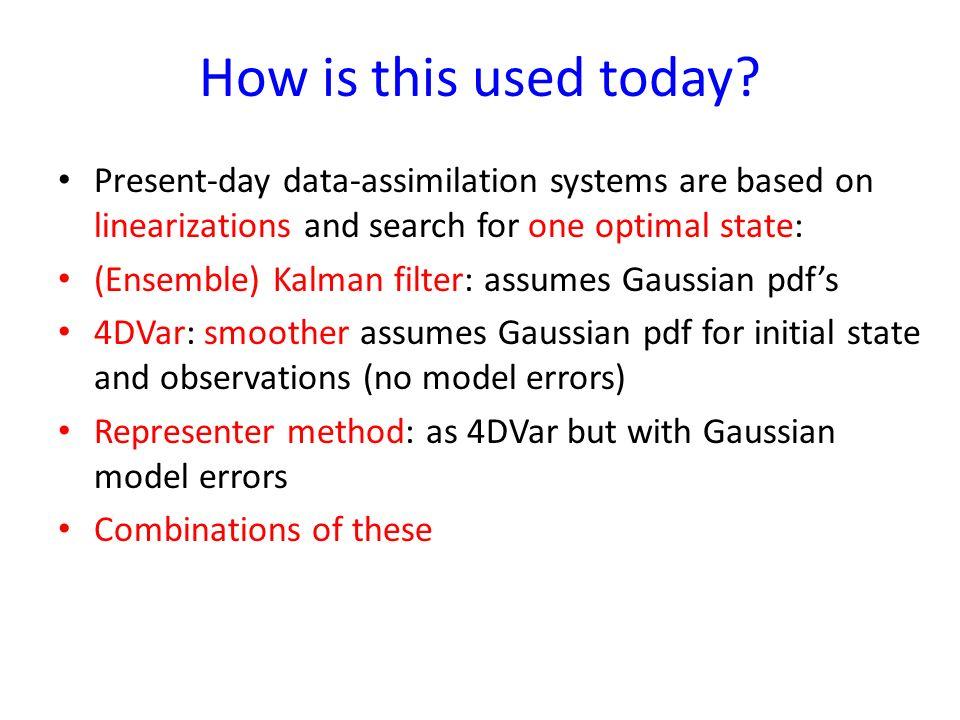 Data assimilation: general formulation Solution is pdf! NO INVERSION !!! Bayes theorem: