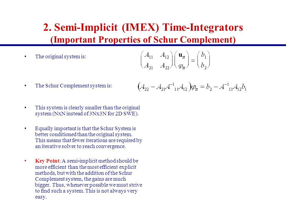 2. Semi-Implicit (IMEX) Time-Integrators (Important Properties of Schur Complement) The original system is: The Schur Complement system is: This syste