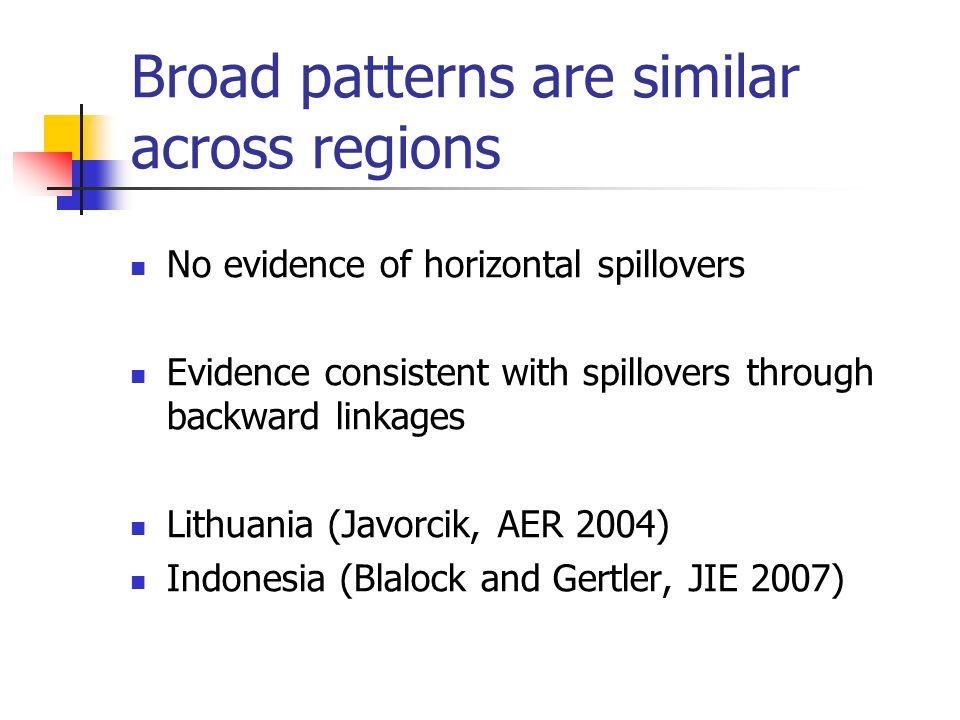 Broad patterns are similar across regions No evidence of horizontal spillovers Evidence consistent with spillovers through backward linkages Lithuania