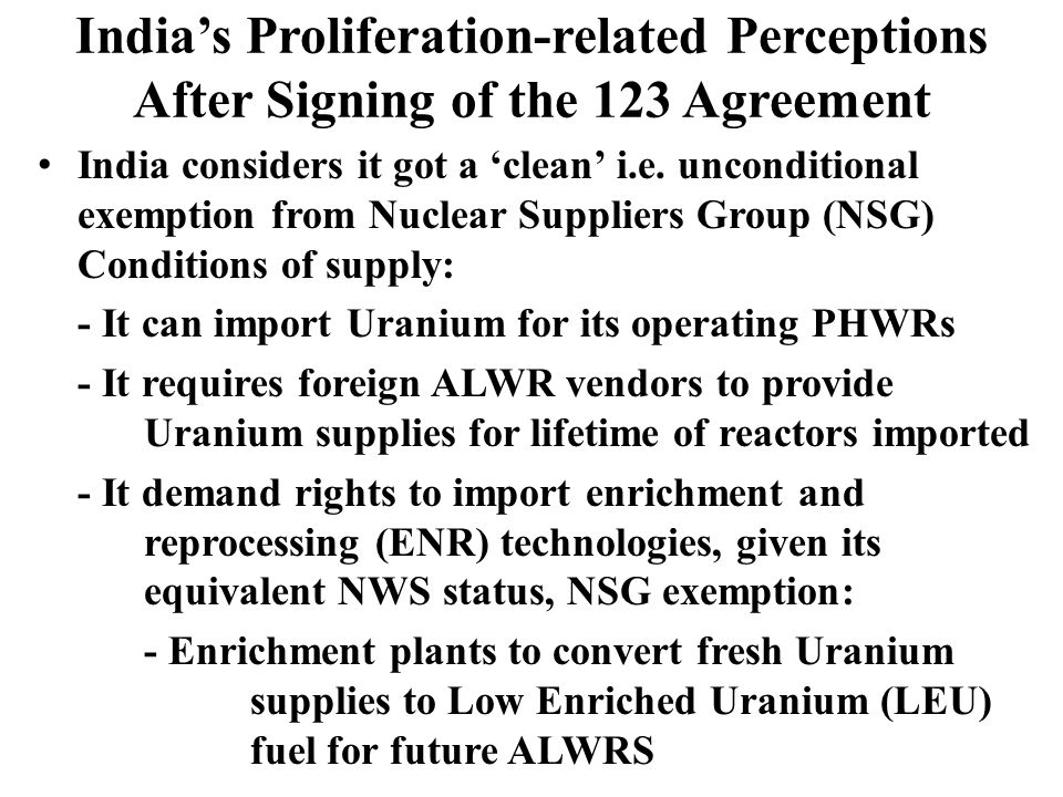 Indias Proliferation-related Perceptions After Signing of the 123 Agreement India considers it got a clean i.e.