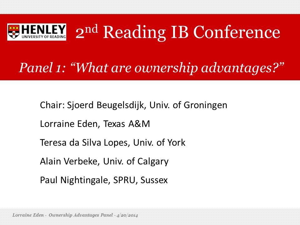 Chair: Sjoerd Beugelsdijk, Univ. of Groningen Lorraine Eden, Texas A&M Teresa da Silva Lopes, Univ. of York Alain Verbeke, Univ. of Calgary Paul Night