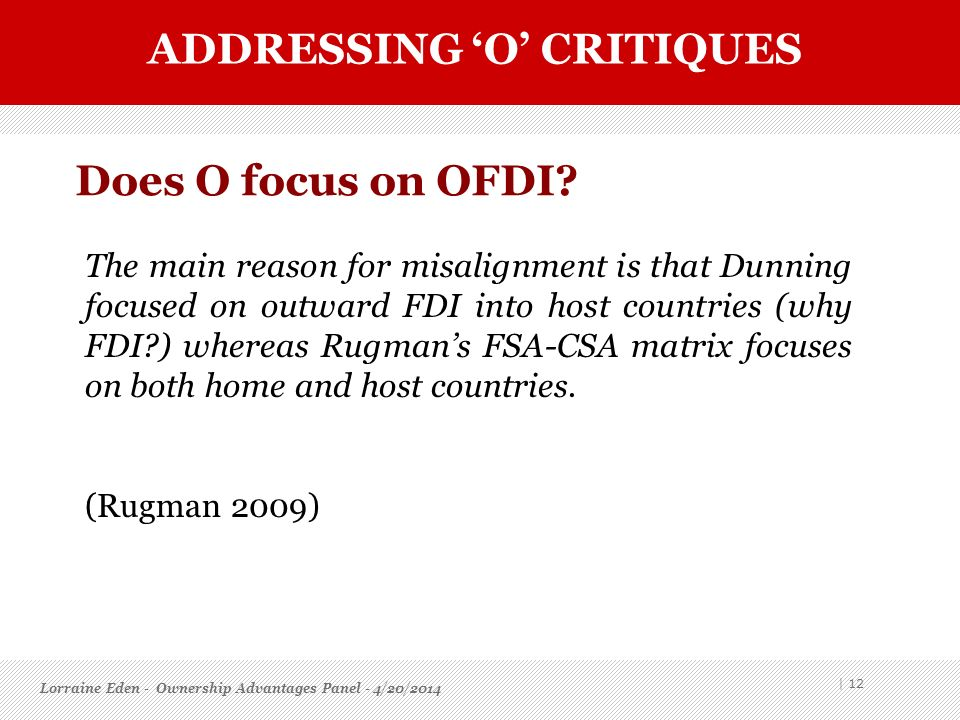 The main reason for misalignment is that Dunning focused on outward FDI into host countries (why FDI?) whereas Rugmans FSA-CSA matrix focuses on both