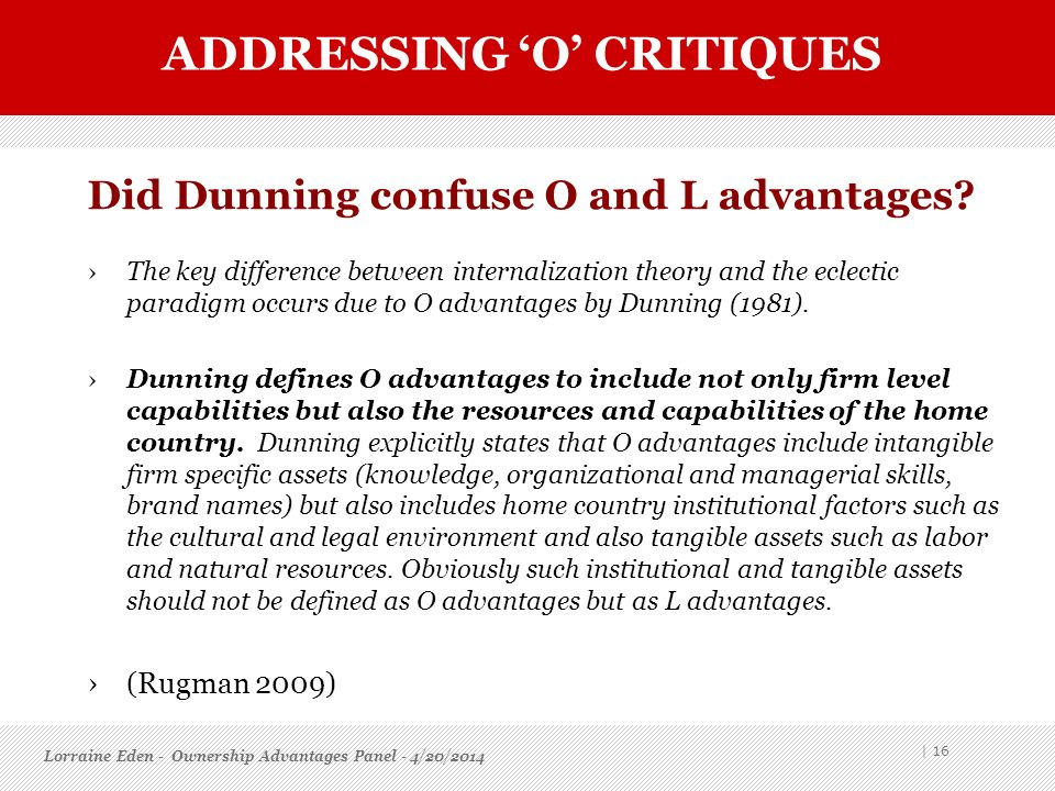 Did Dunning confuse O and L advantages? The key difference between internalization theory and the eclectic paradigm occurs due to O advantages by Dunn