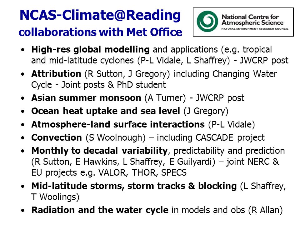 collaborations with Met Office High-res global modelling and applications (e.g.