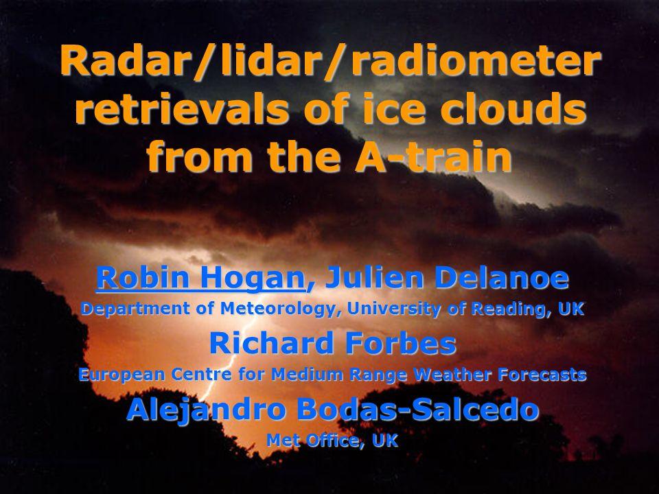 Robin Hogan, Julien Delanoe Department of Meteorology, University of Reading, UK Richard Forbes European Centre for Medium Range Weather Forecasts Ale