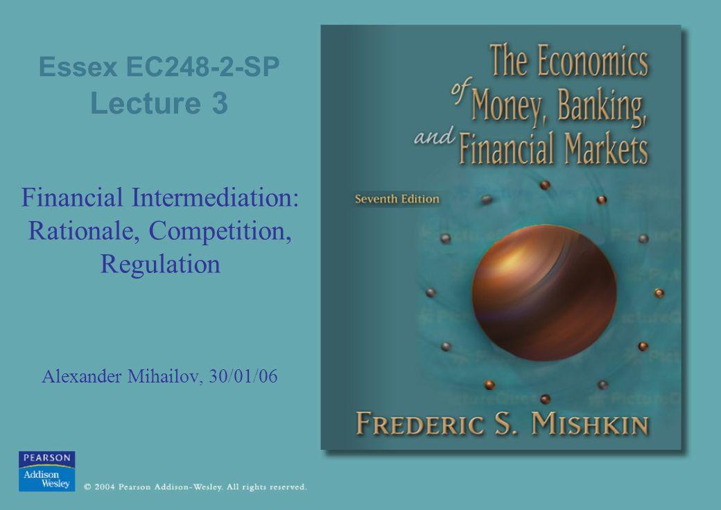 Essex EC248-2-SP Lecture 3 Financial Intermediation: Rationale, Competition, Regulation Alexander Mihailov, 30/01/06