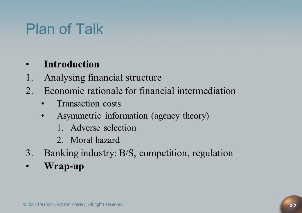 © 2004 Pearson Addison-Wesley. All rights reserved 3-2 Plan of Talk Introduction 1.Analysing financial structure 2.Economic rationale for financial in