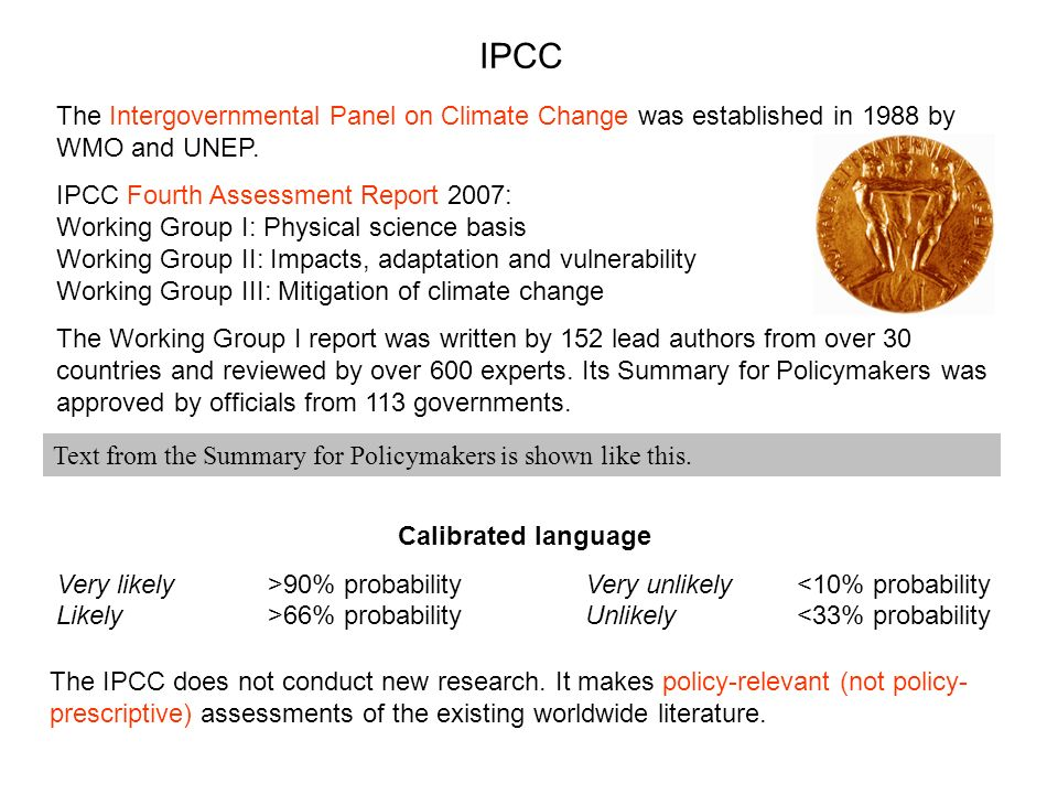 IPCC The Intergovernmental Panel on Climate Change was established in 1988 by WMO and UNEP.
