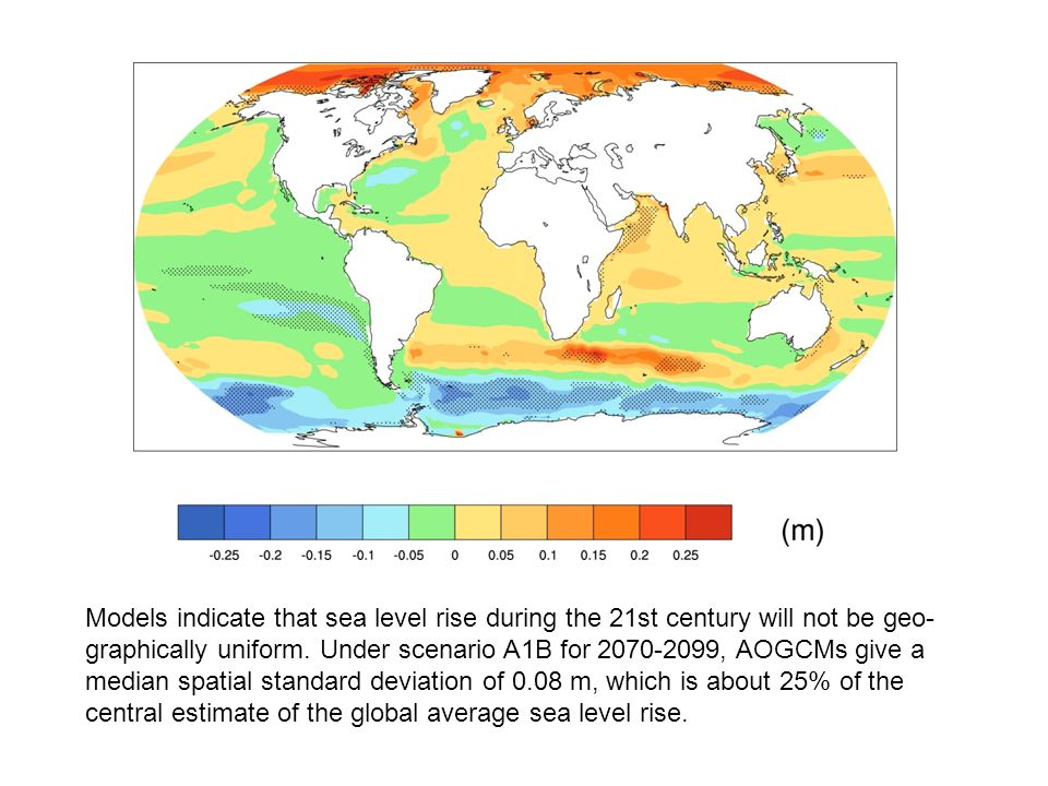 Models indicate that sea level rise during the 21st century will not be geo- graphically uniform.
