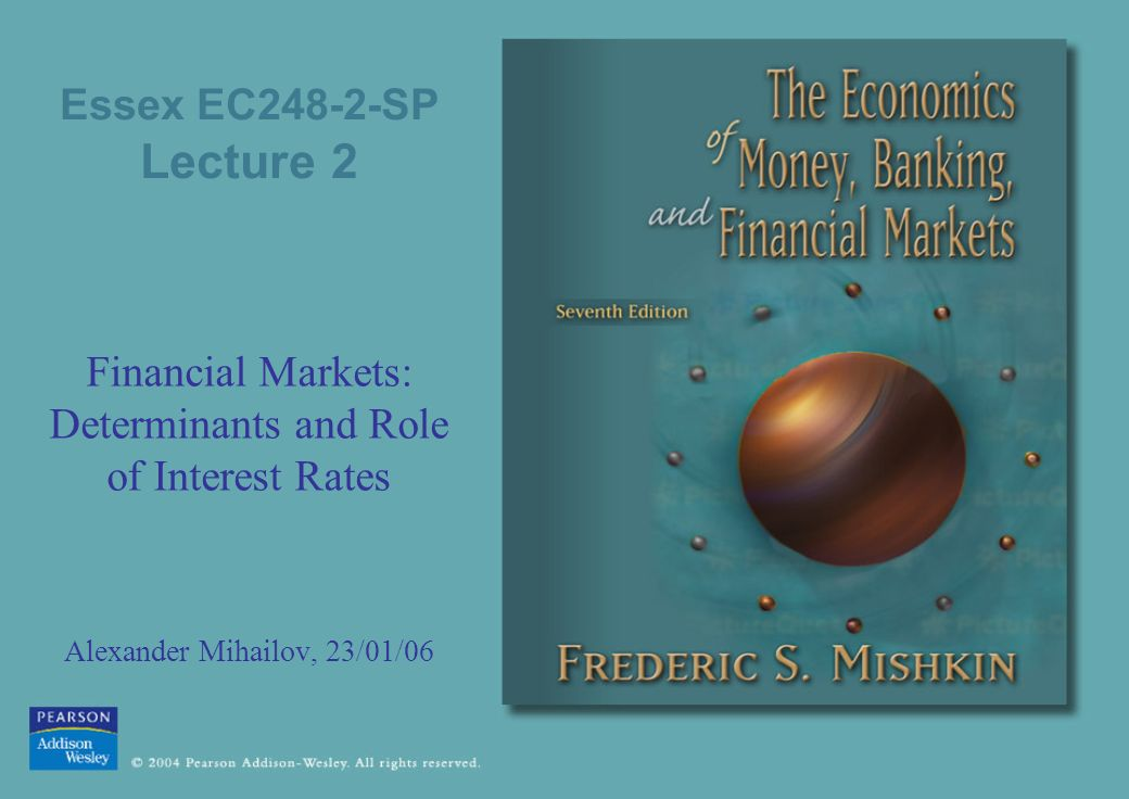 Essex EC248-2-SP Lecture 2 Financial Markets: Determinants and Role of Interest Rates Alexander Mihailov, 23/01/06
