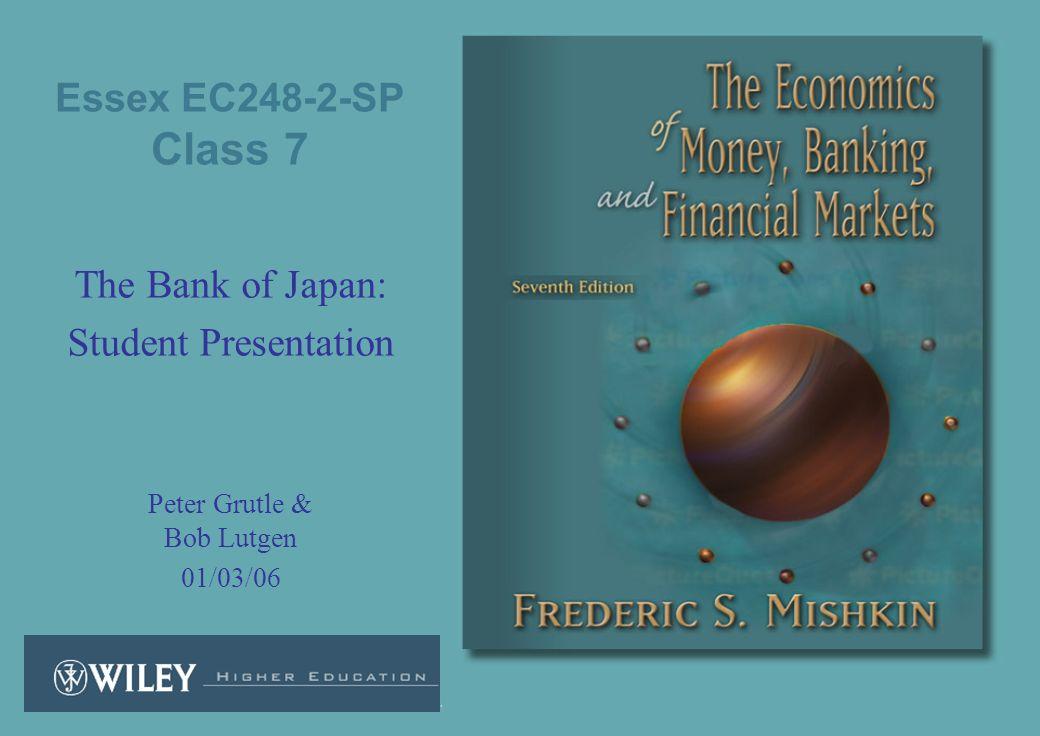 Essex EC248-2-SP Class 7 The Bank of Japan: Student Presentation Peter Grutle & Bob Lutgen 01/03/06