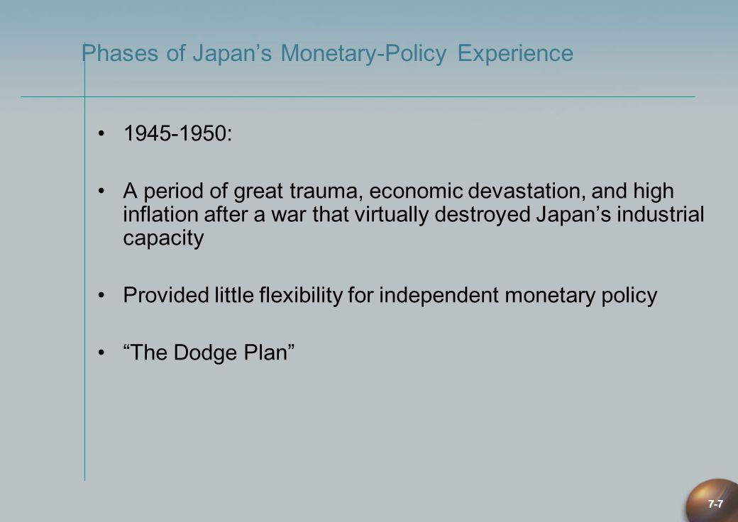 7-7 1945-1950: A period of great trauma, economic devastation, and high inflation after a war that virtually destroyed Japans industrial capacity Prov