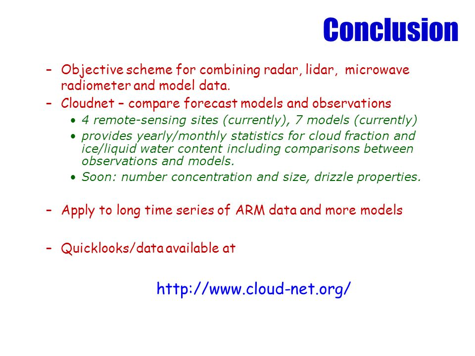 Conclusion –Objective scheme for combining radar, lidar, microwave radiometer and model data. –Cloudnet – compare forecast models and observations 4 r