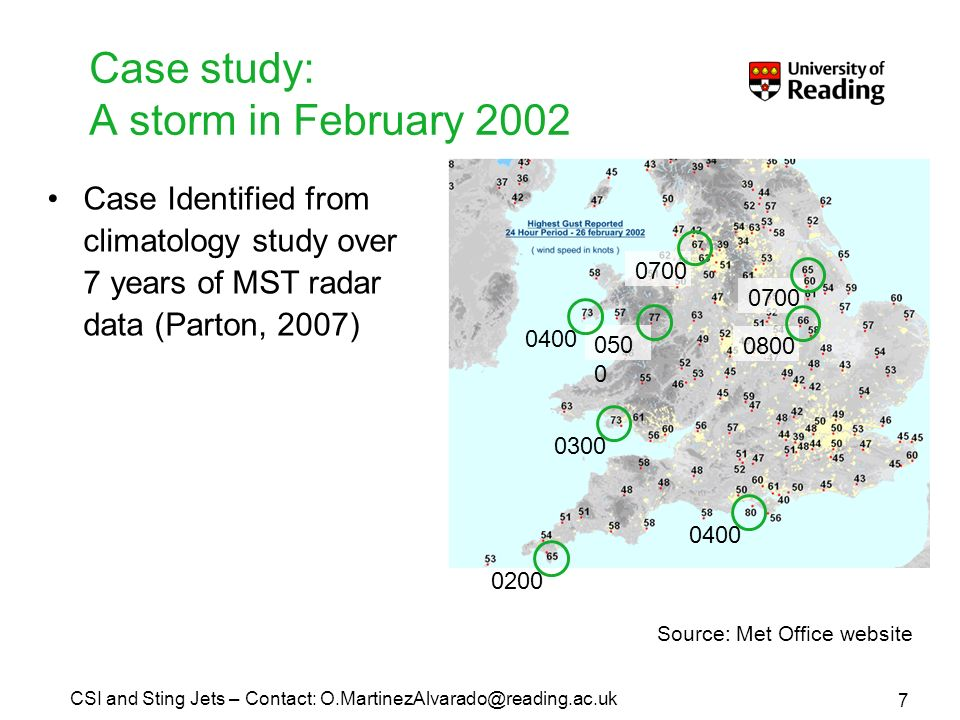 Case study: A storm in February Source: Met Office website Case Identified from climatology study over 7 years of MST radar data (Parton, 2007) 7 CSI and Sting Jets – Contact: