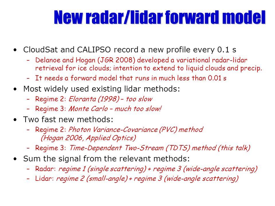 New radar/lidar forward model CloudSat and CALIPSO record a new profile every 0.1 s –Delanoe and Hogan (JGR 2008) developed a variational radar-lidar