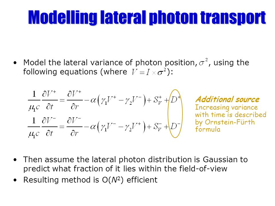 Modelling lateral photon transport Model the lateral variance of photon position,, using the following equations (where ): Then assume the lateral pho