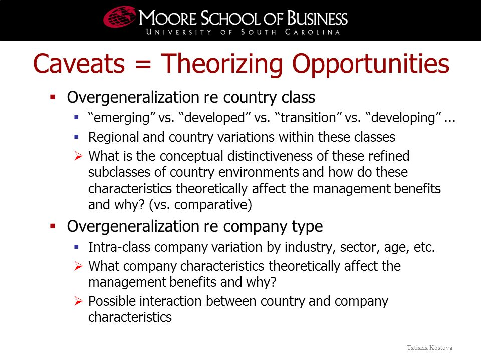 Tatiana Kostova Caveats = Theorizing Opportunities Overgeneralization re country class emerging vs.