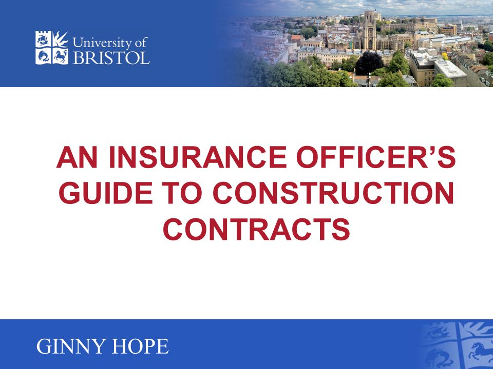 AN INSURANCE OFFICERS GUIDE TO CONSTRUCTION CONTRACTS GINNY HOPE
