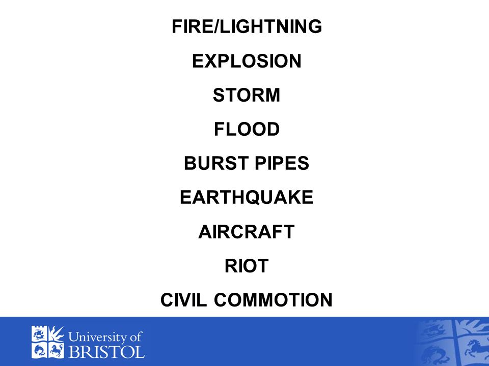 FIRE/LIGHTNING EXPLOSION STORM FLOOD BURST PIPES EARTHQUAKE AIRCRAFT RIOT CIVIL COMMOTION