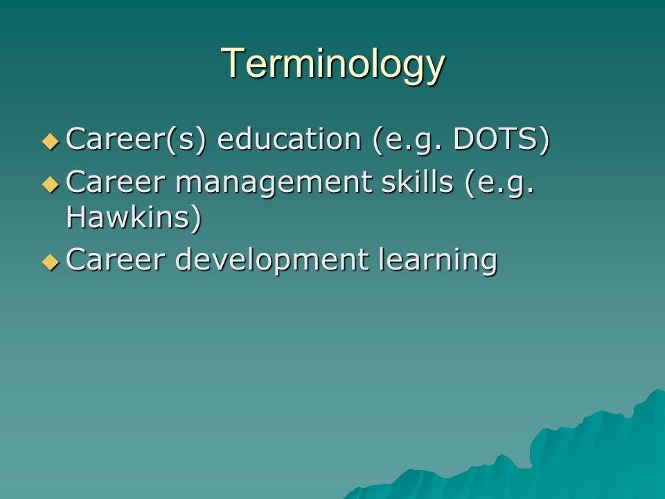 Terminology Career(s) education (e.g. DOTS) Career(s) education (e.g.